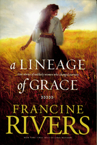 A Lineage of Grace: Five Stories of Unlikely…