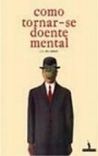 Como Tornar-se Doente Mental by Pio Abreu