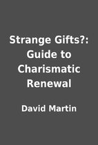 Strange Gifts?: Guide to Charismatic Renewal…