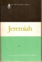Jeremiah : a commentary by Robert R. Carroll