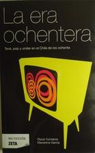 La Era Ochentera by Oscar Contardo