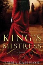 The King's Mistress: A Novel by Emma…
