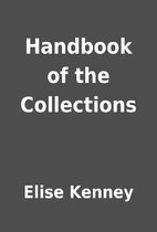 Handbook of the Collections by Elise Kenney
