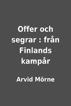 Offer och segrar : från Finlands…