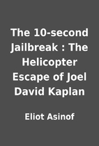 The 10-second Jailbreak : The Helicopter…