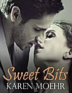Sweet Bits by Karen Moehr