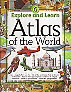 Atlas of the World: Explore and Learn Volume…