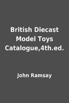 British Diecast Model Toys Catalogue,4th.ed.…