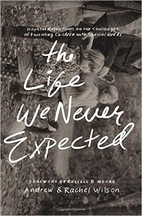 The Life We Never Expected: Hopeful…
