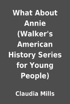 What About Annie (Walker's American History…