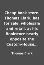 Cheap book-store. Thomas Clark, has for…