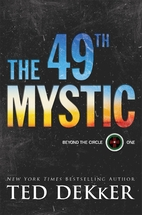 The 49th Mystic (Beyond the Circle) by Ted…