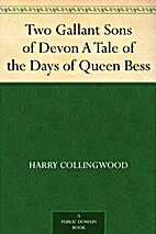 Two Gallant Sons of Devon A Tale of the Days…