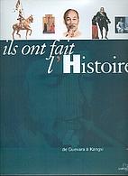 Ils ont fait l'Histoire, tome 4 : de Guevara…