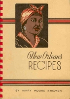 New Orleans Recipes by Mary Moore Bremer