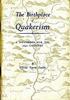 The Birthplace of Quakerism: A Handbook for…