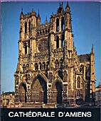 La Cathédrale d'Amiens by Jacques…
