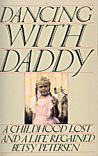 Dancing With Daddy: A Childhood Lost and a…