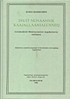 Inuit nunaannik kaajallaanialunneq by Knud…