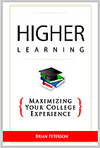 Higher Learning: Maximizing Your College…