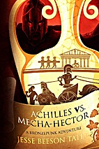 Achilles vs. Mecha-Hector by Jesse Beeson…