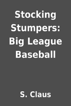 Stocking Stumpers: Big League Baseball by S.…