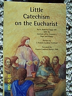 Little Catechism on the Eucharist by Fr.…