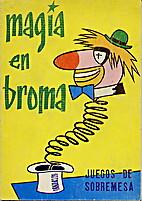 MAGIA EN BROMA Juegos de sobremesa by Justo…