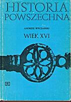 Historia powszechna Wiek XVI by Andrzej…