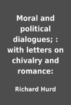 Moral and political dialogues; : with…