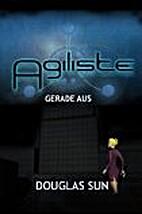 Agiliste: Gerade Aus by Douglas Sun