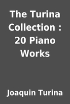 The Turina Collection : 20 Piano Works by…