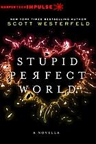 Stupid Perfect World (HarperTeen Impulse) by…