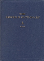 The Assyrian Dictionary of the Oriental…