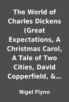 The World of Charles Dickens (Great…