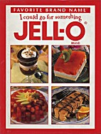 I Could Go for Something Jell-o by Jello