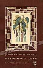 Wybór opowiadań by Jarosław Iwaszkiewicz