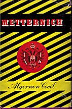 Metternich 1775-1859 by Algernon Cecil