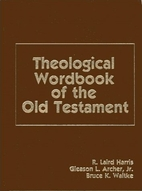 Theological Wordbook of the Old Testament,…