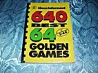 640 best 64 golden games by Aleksandar (ed.)…