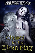 Claimed by the Elven King: The Complete…