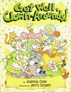 Get Well, Clown-arounds! (The Clown Arounds)…