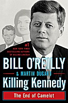Killing Kennedy : The end of Camelot by Bill…