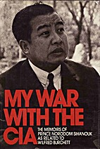 My War With the C.I.A. : Cambodia's Fight…