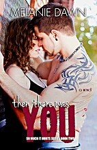 Then There Was You (So Much It Hurts, #2) by…