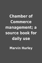 Chamber of Commerce management; a source…
