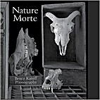 Nature Morte: Photographs by Bruce Katsiff…