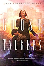Ghost Talkers by Mary Robinette Kowal