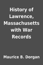 History of Lawrence, Massachusetts with War…
