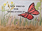 A New Friend for Morganfield: A Story of a…